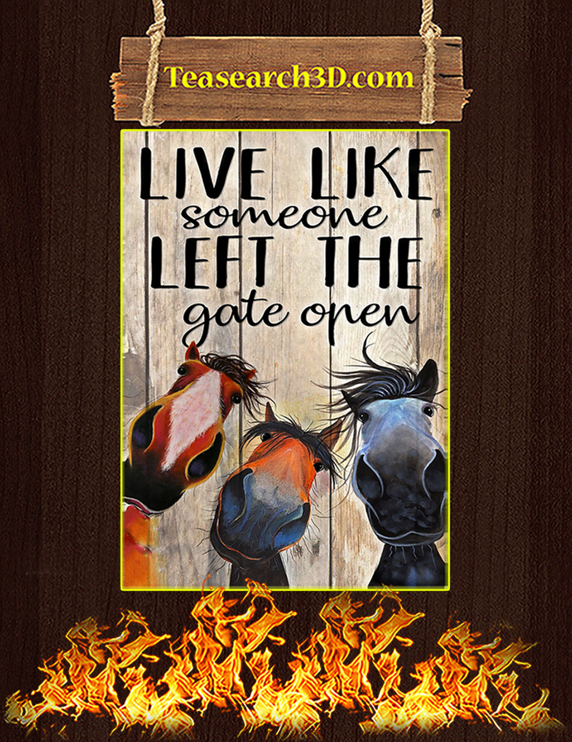 Horse Live Like Someone Left The Gate Open Poster A3