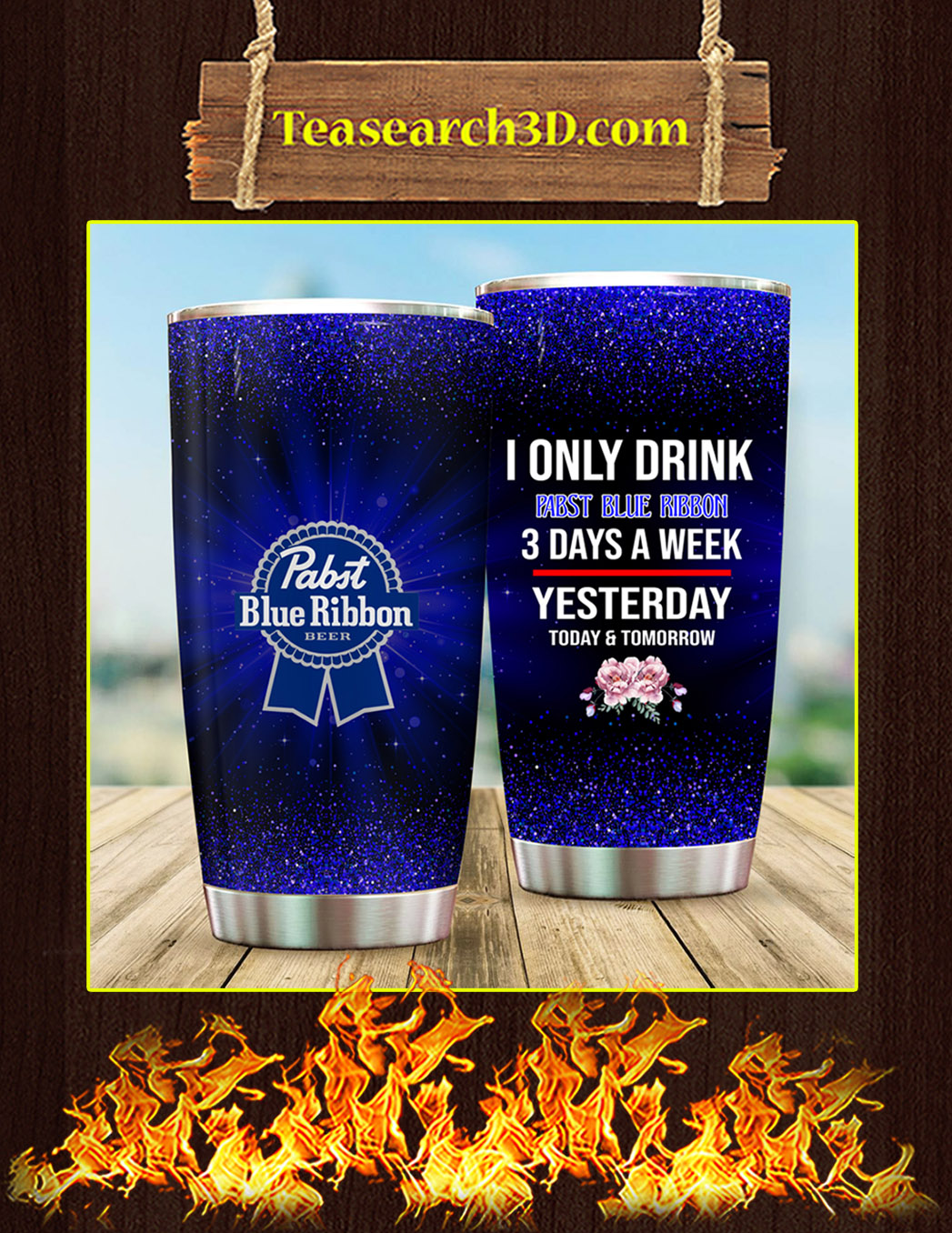 I Only Drink Pabst Blue Ribbon 3 Days A Week Steel Tumbler Pic 1