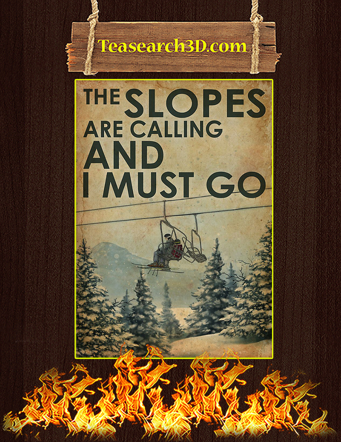 The Slopes Are Calling And I Must Go Poster A2