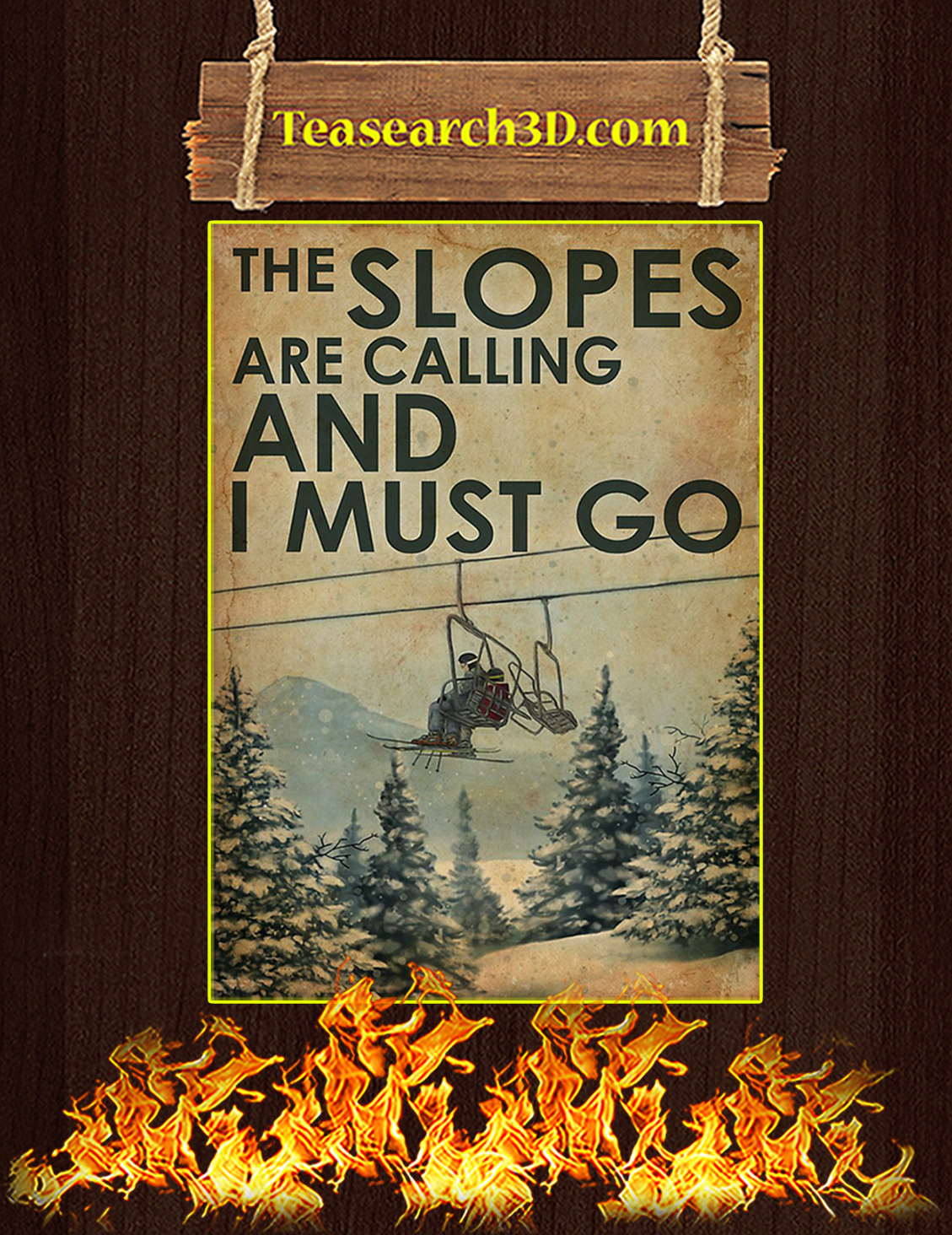 The Slopes Are Calling And I Must Go Poster A3
