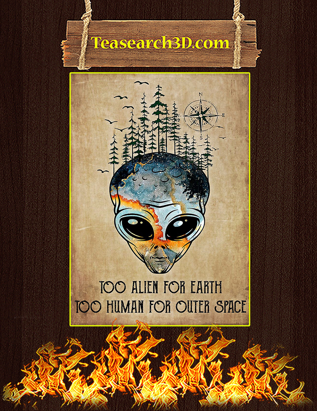 Too Alien For Earth Too Human For Outer Space Poster A1Too Alien For Earth Too Human For Outer Space Poster A1