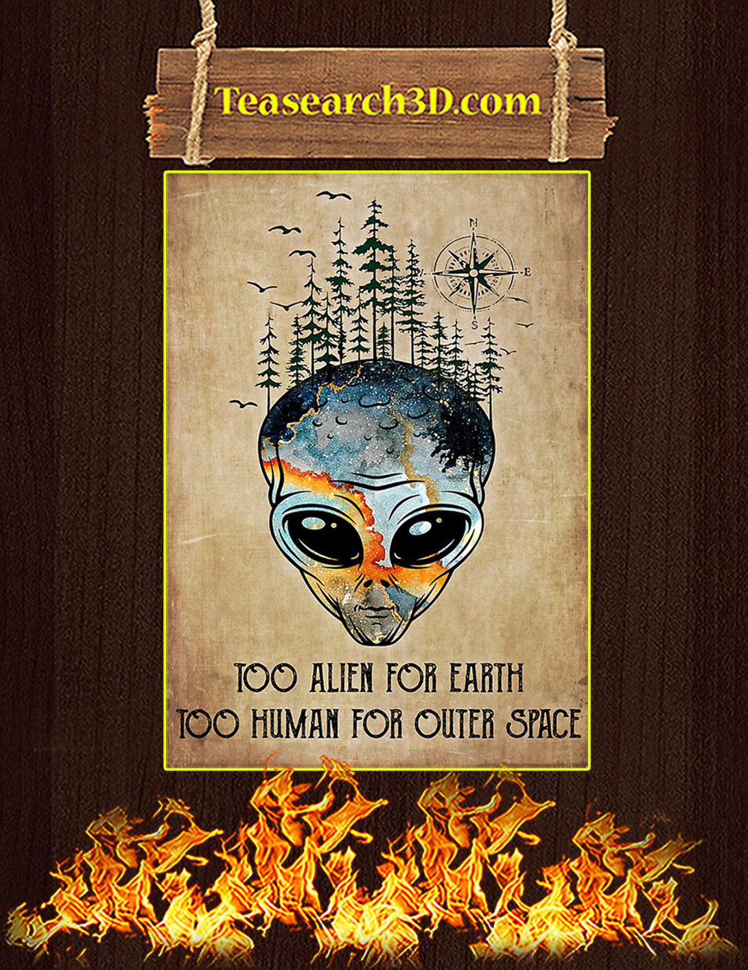 Too Alien For Earth Too Human For Outer Space Poster A2