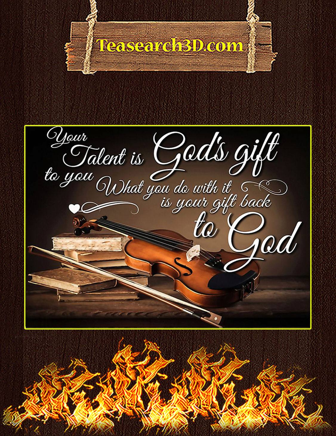 Violin Your Talent Is God's Gift To You Poster A3