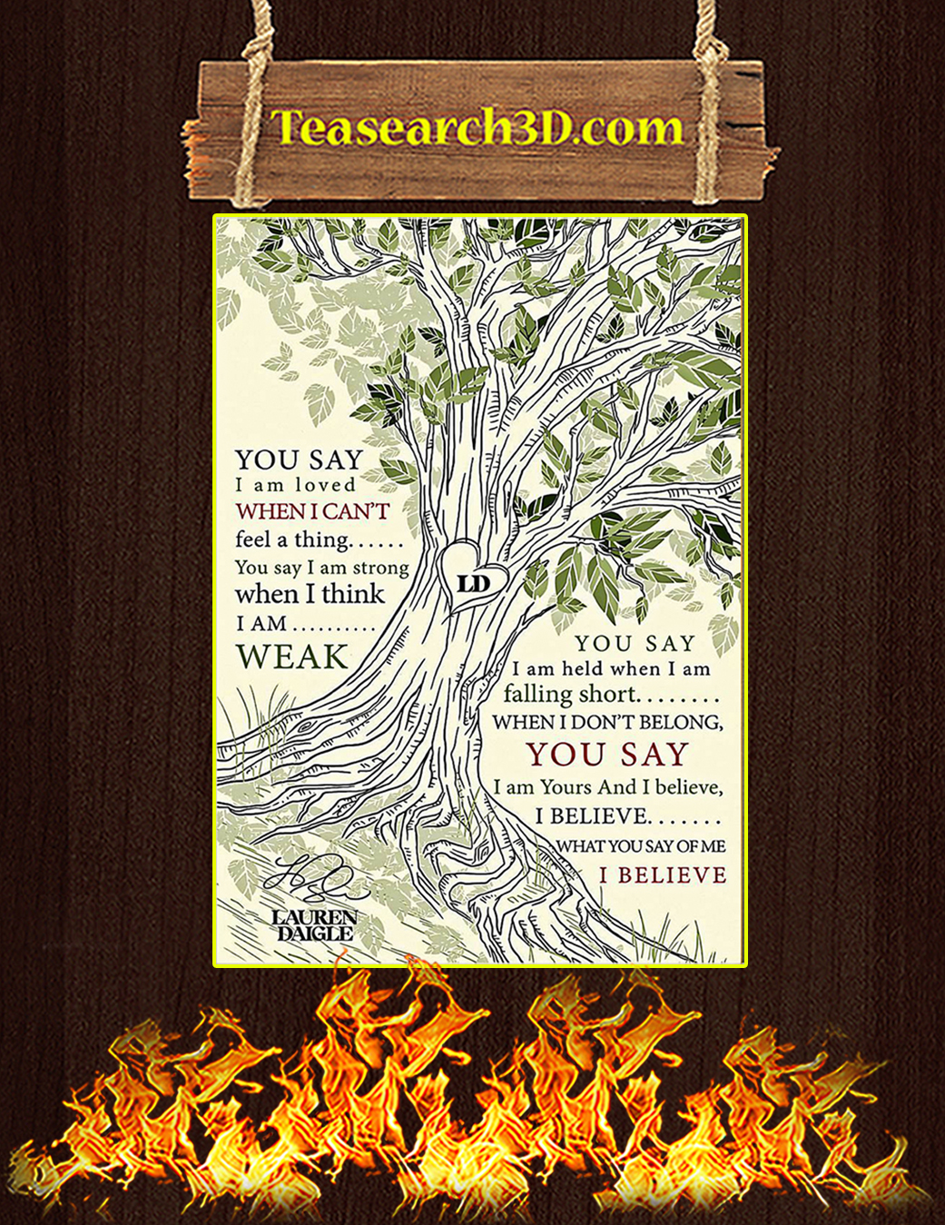You Say I'm Loved When I Can't Feel A Thing Tree Poster A1You Say I'm Loved When I Can't Feel A Thing Tree Poster A1