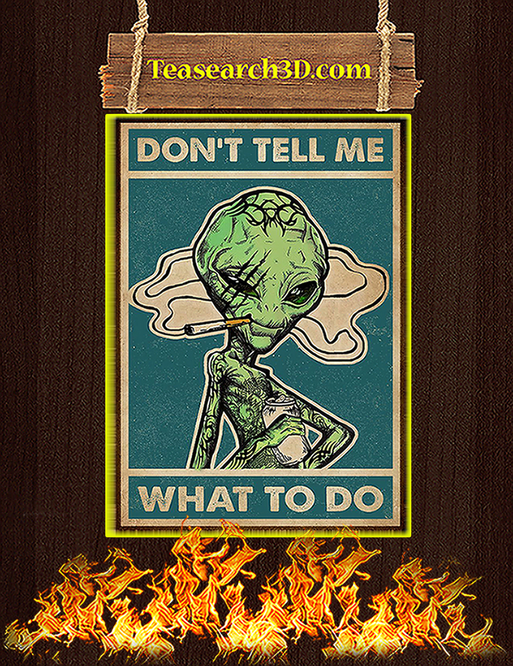 Alien don't tell me what to do poster