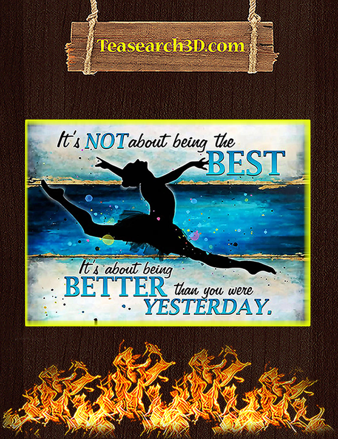 Ballet It's not about being the best poster A3