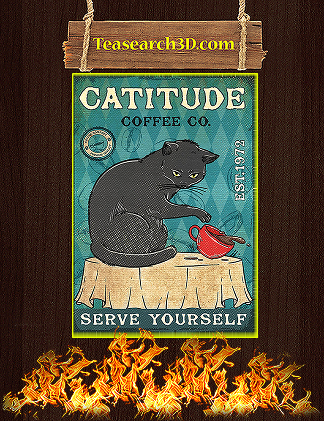 Cat Catitude coffee co serve yourself poster A1