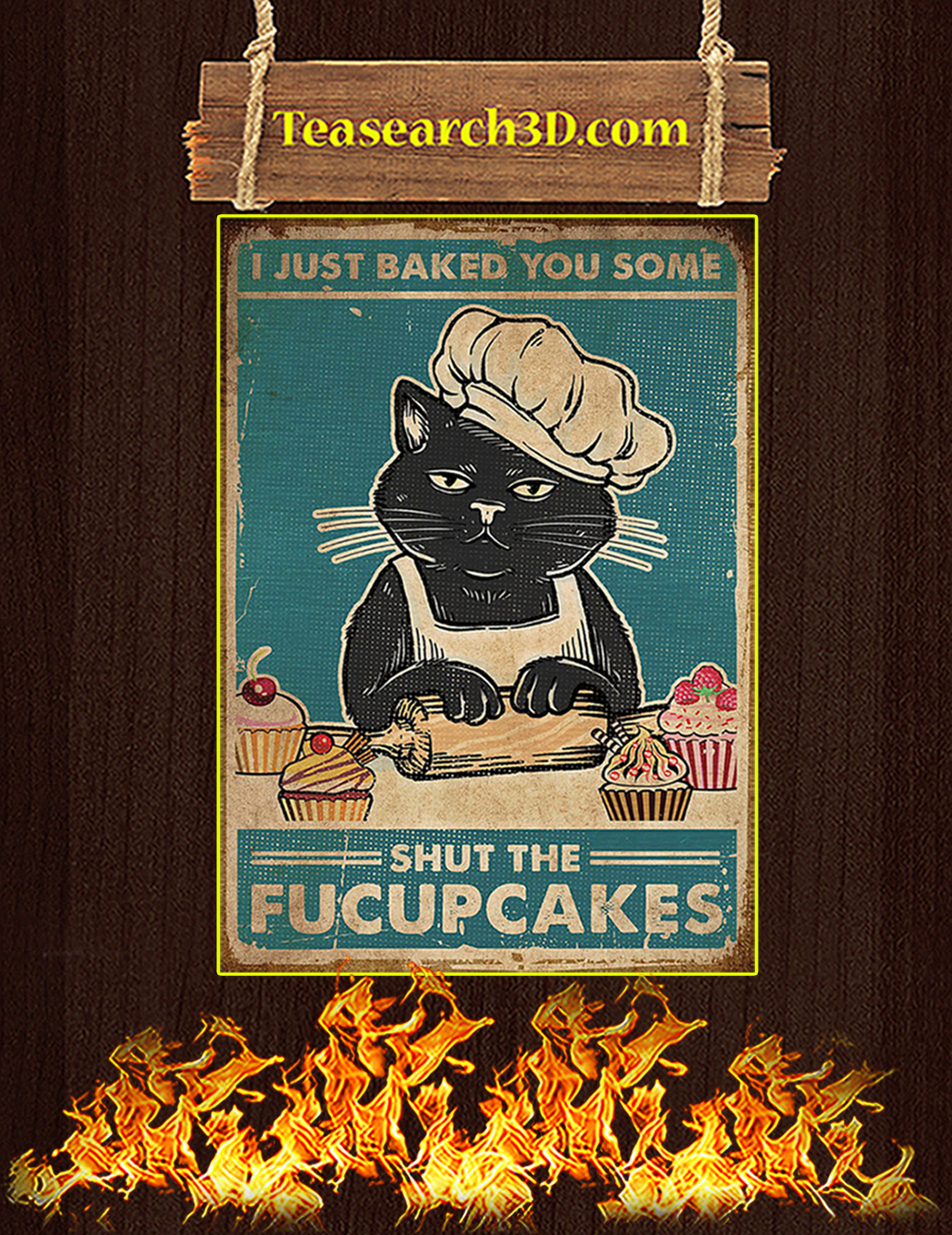 Cat I just baked you some shut the fucupcakes poster A3