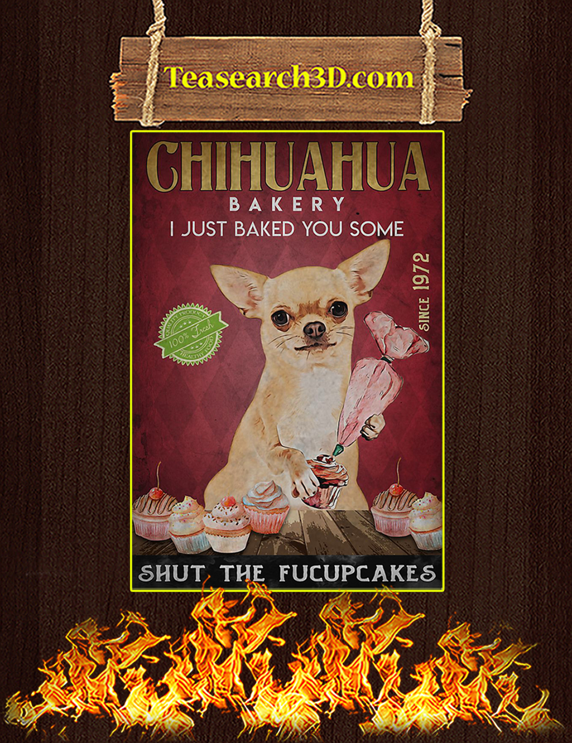 Chihuahua bakery I just baked you some poster A3