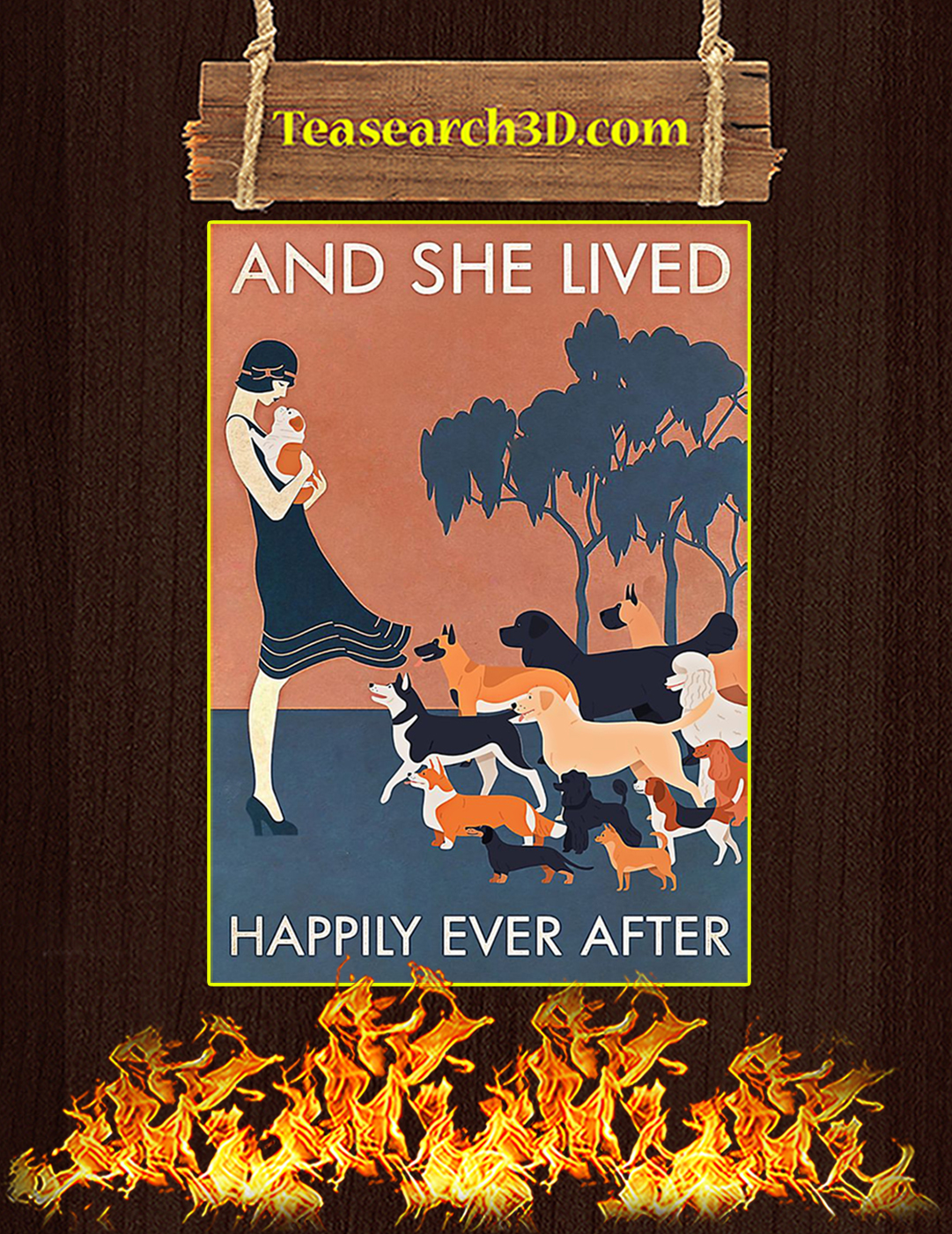 Dogs And she lived happily ever after poster A2