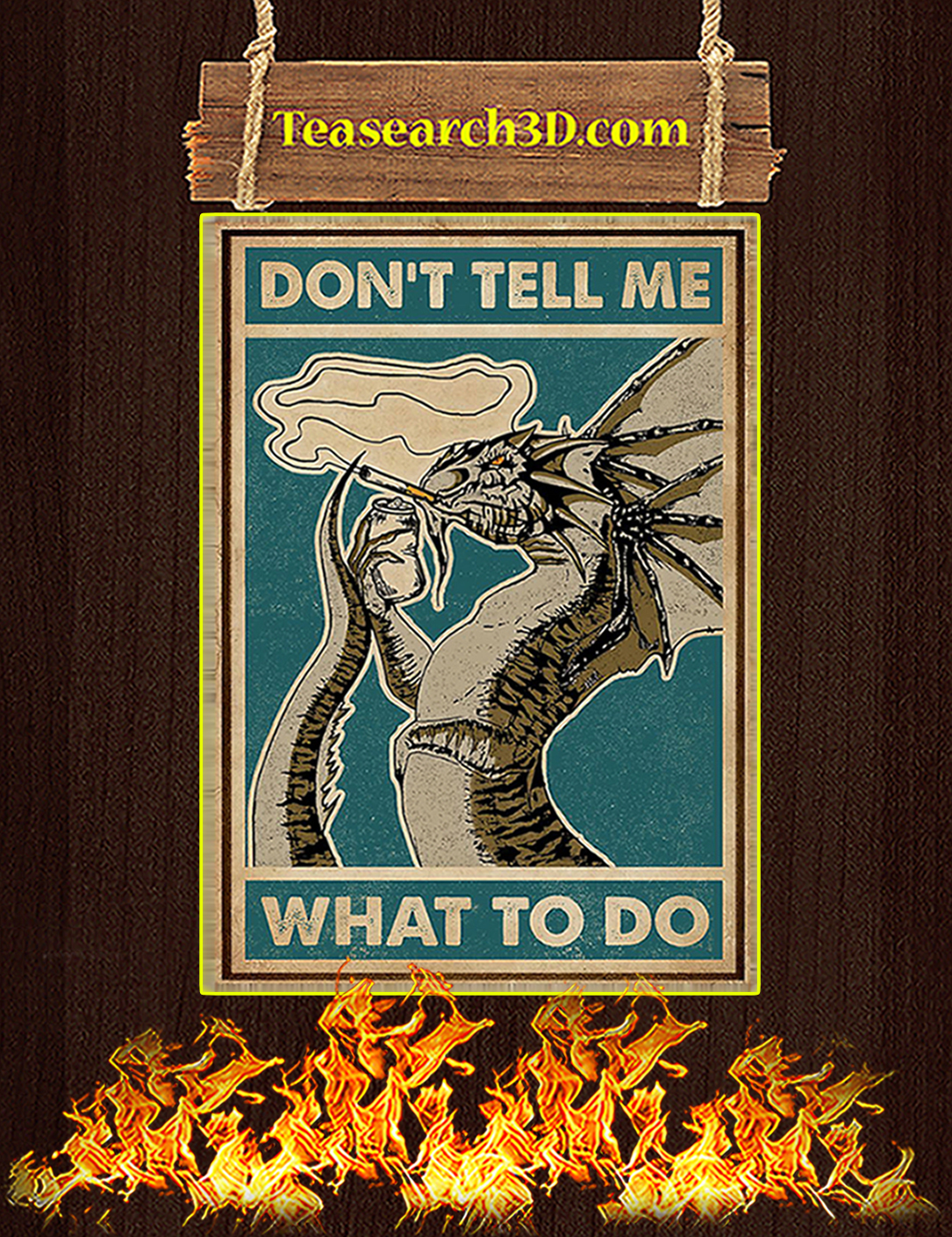 Dragon don't tell me what to do poster A2