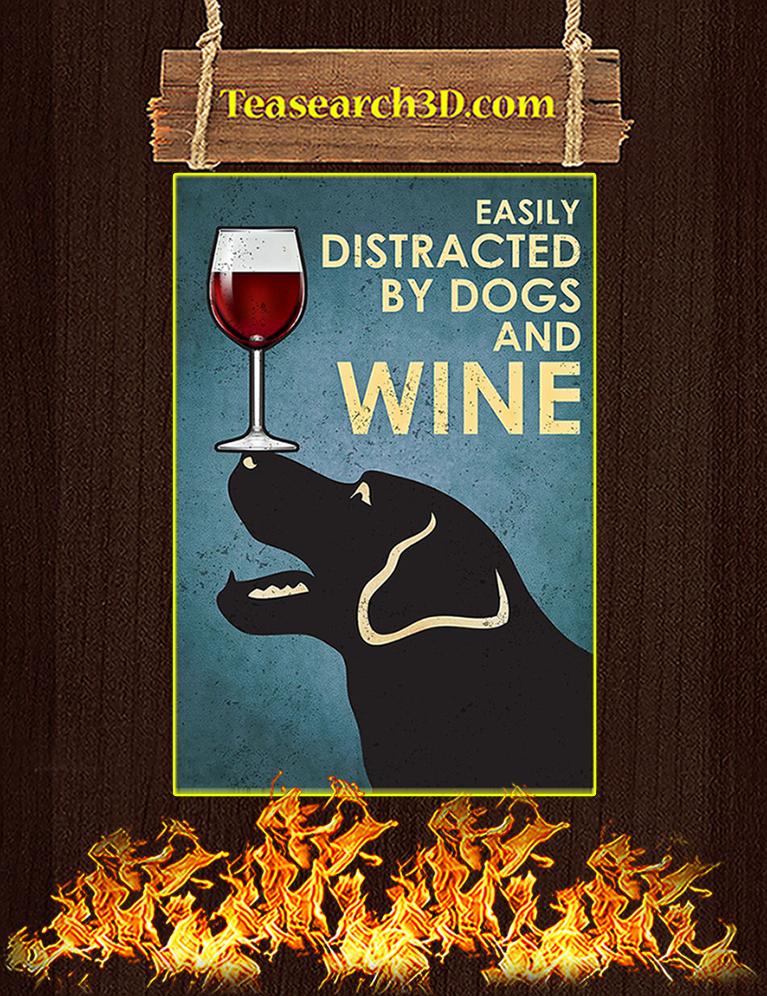 Easily distracted by dogs and wine poster A2