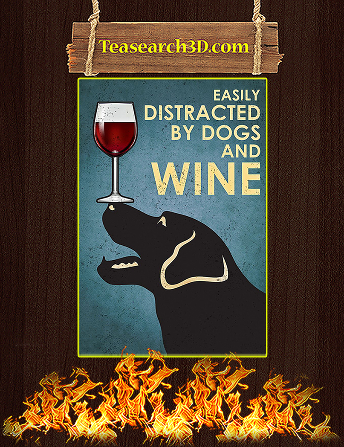 Easily distracted by dogs and wine poster A3