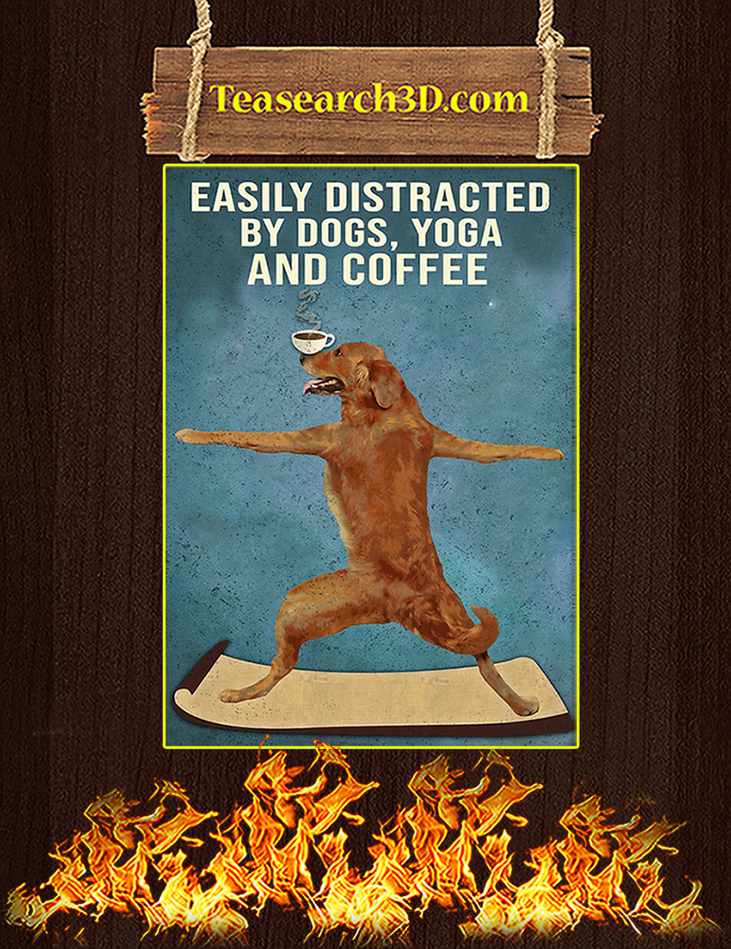 Easily distracted by dogs yoga and coffee poster A1
