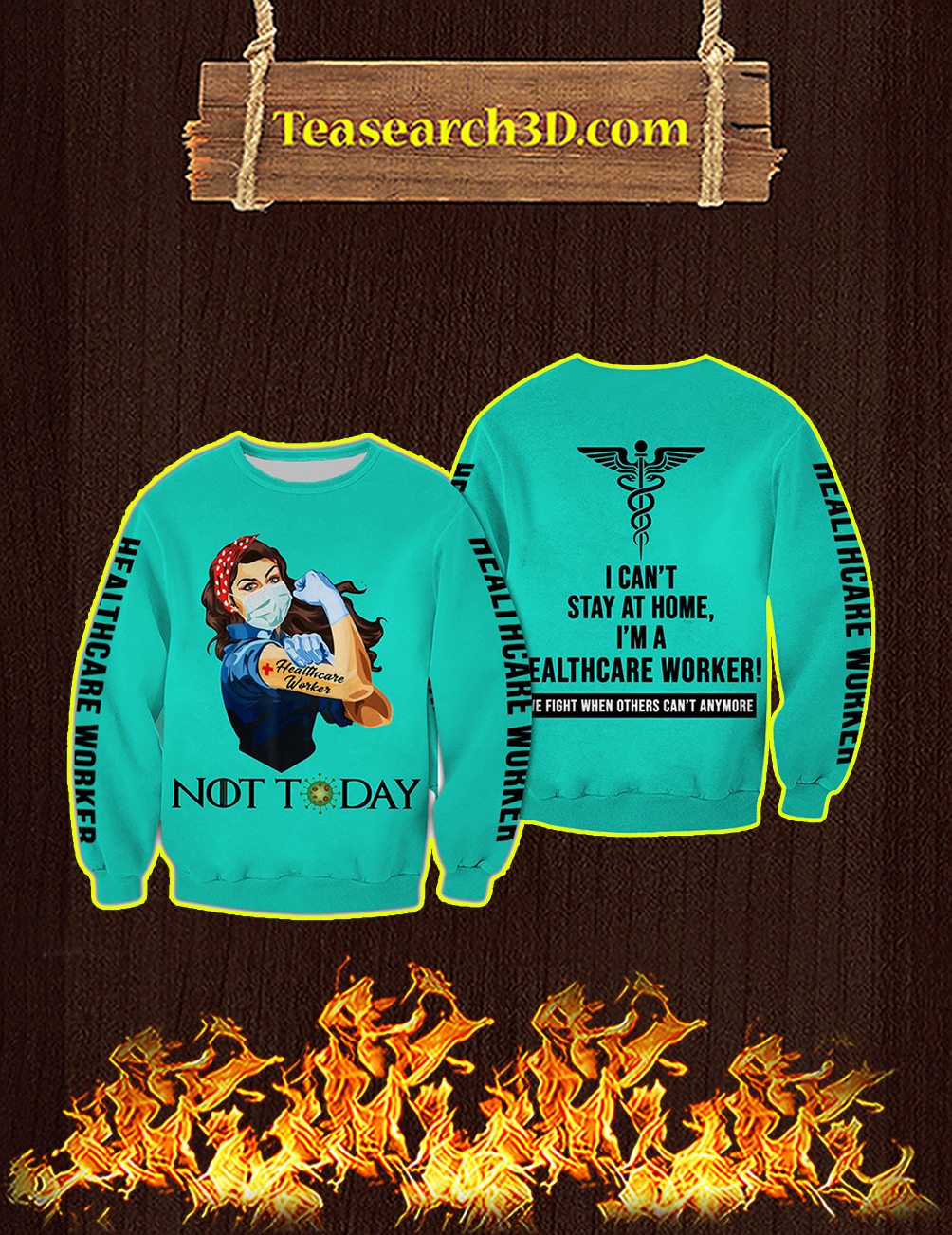 Healthcare Worker not today i can't stay at home 3d all over printed Sweatshirt