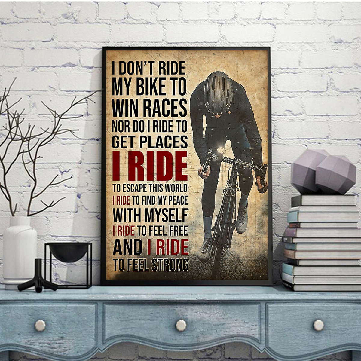 I don't ride my bike to win races poster A3