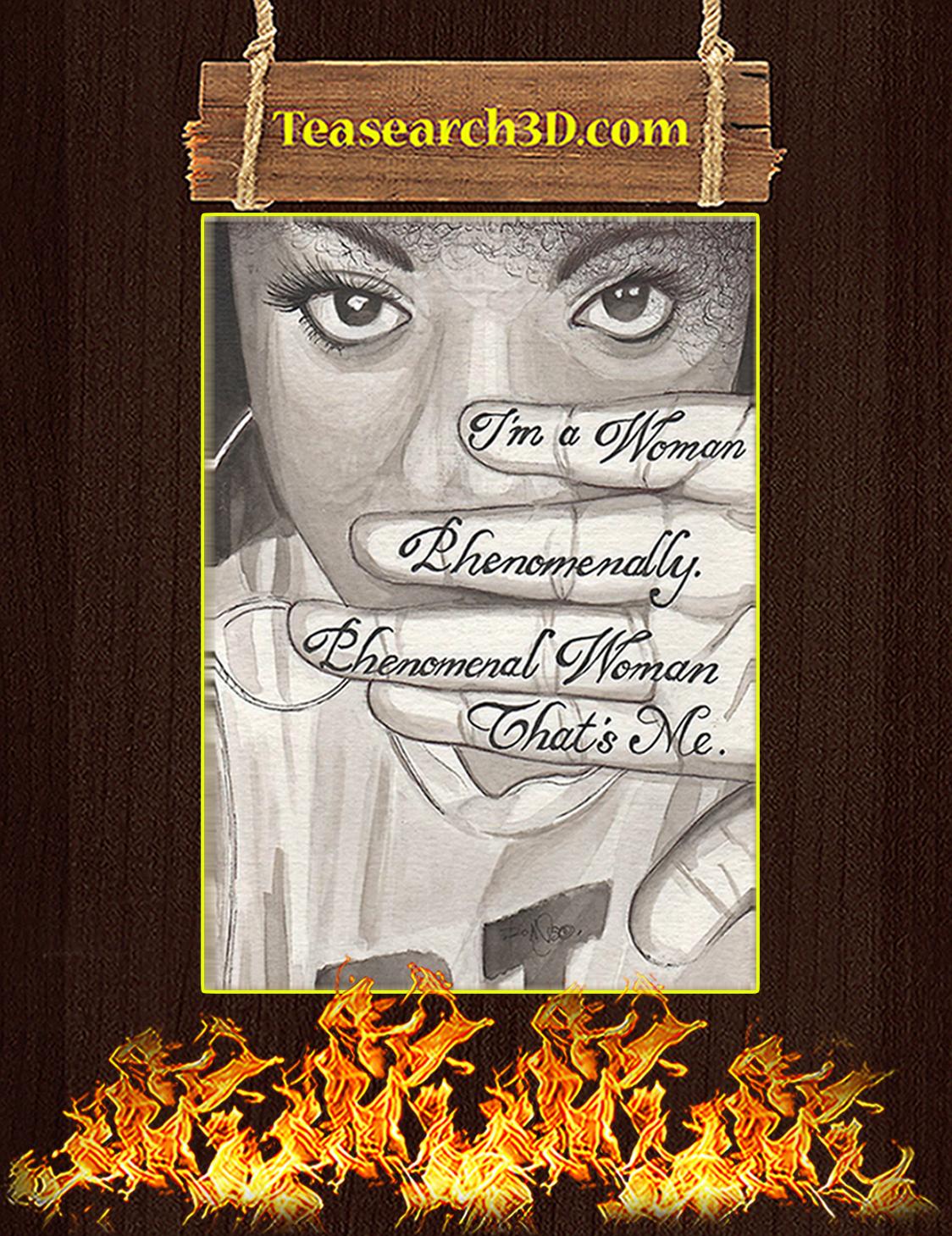 I'm a woman phenomenally phenomenal woman that's me poster A3