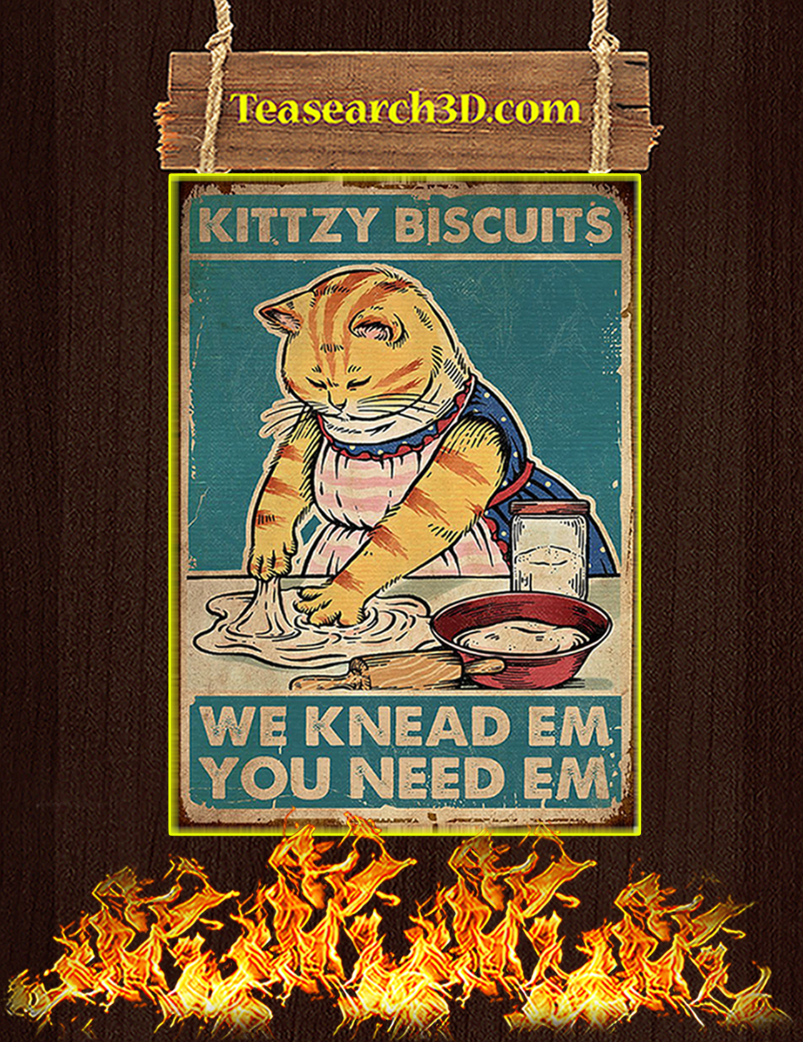 Kittzy Biscuits We Knead Em You Need Em Poster A3
