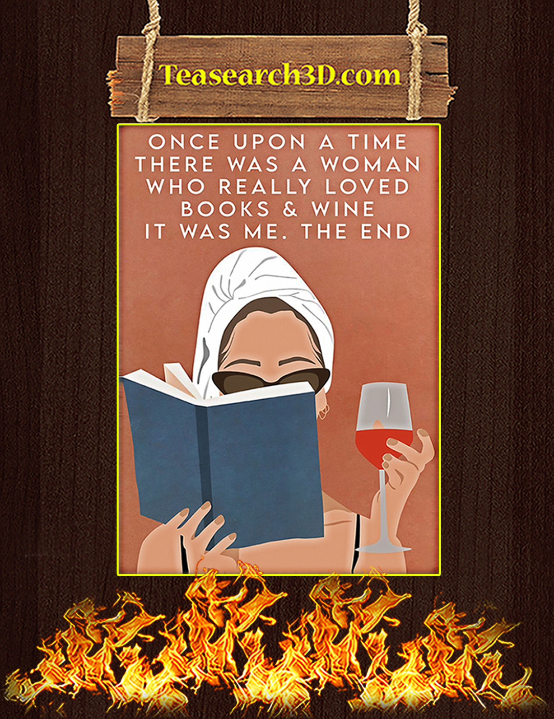 Once upon a time there was a woman who really loved books and wine poster A2