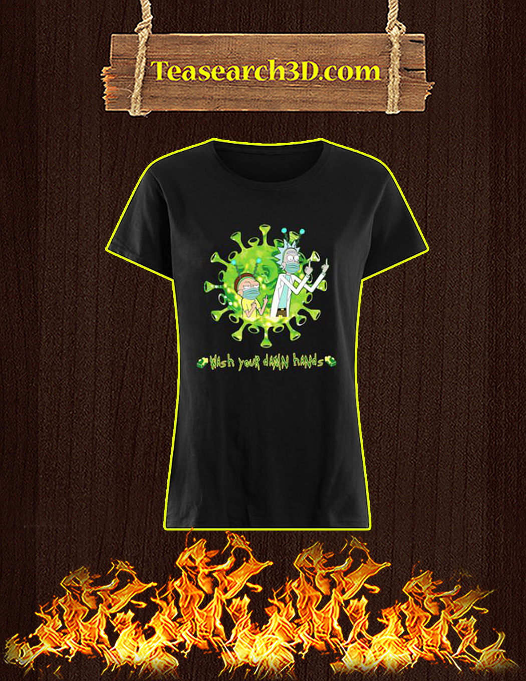 Rick and Morty Wash Your Damn Hands women shirt