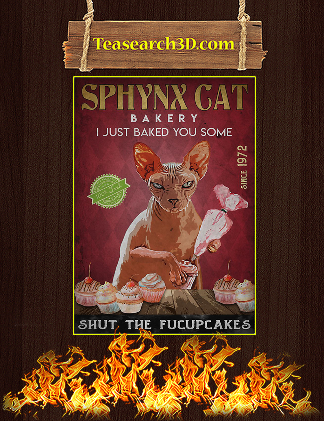 Sphynx Cat Bakery I Just Baked You Some Shut The Fucupcakes Poster A3