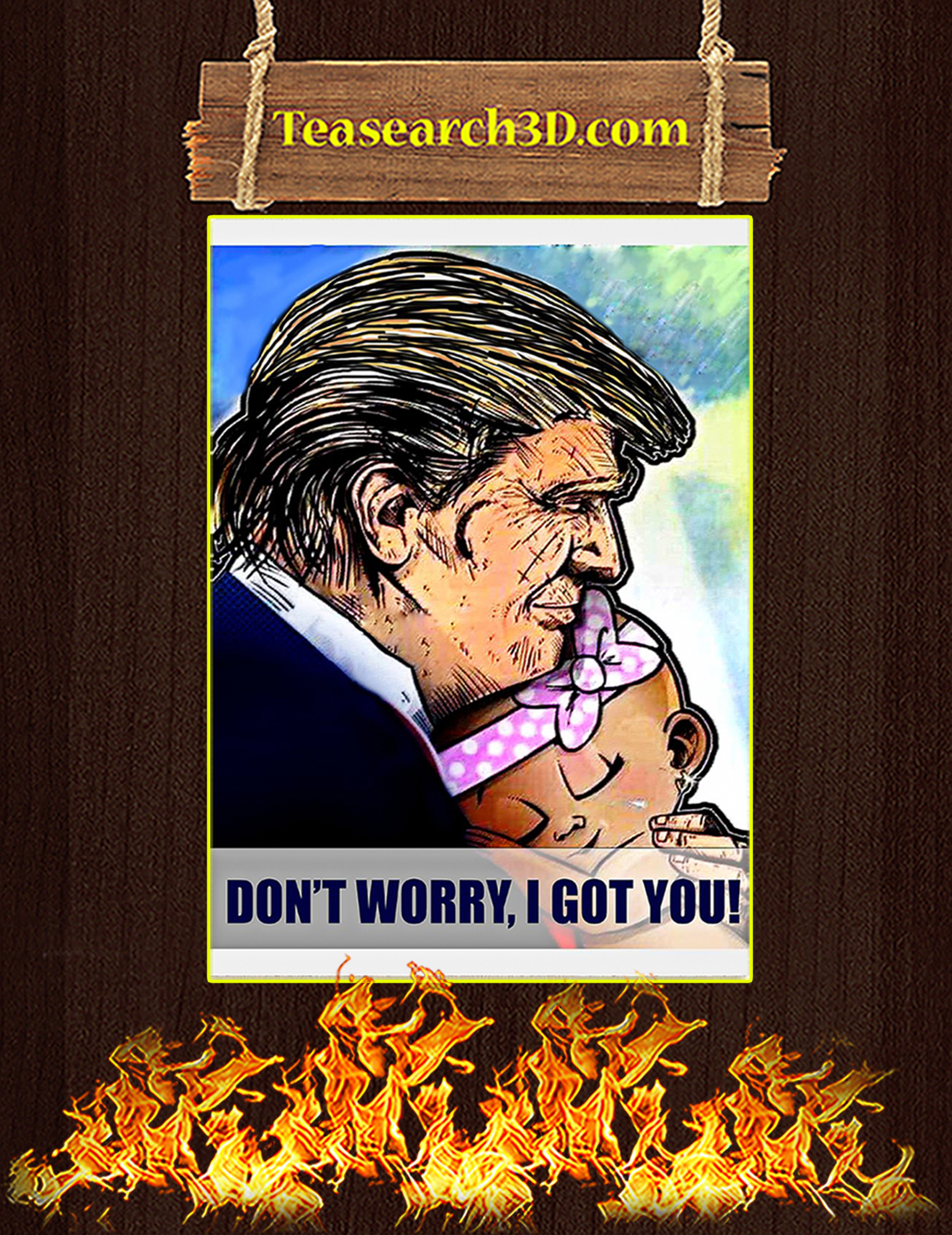 Trump don't worry i got you poster A2