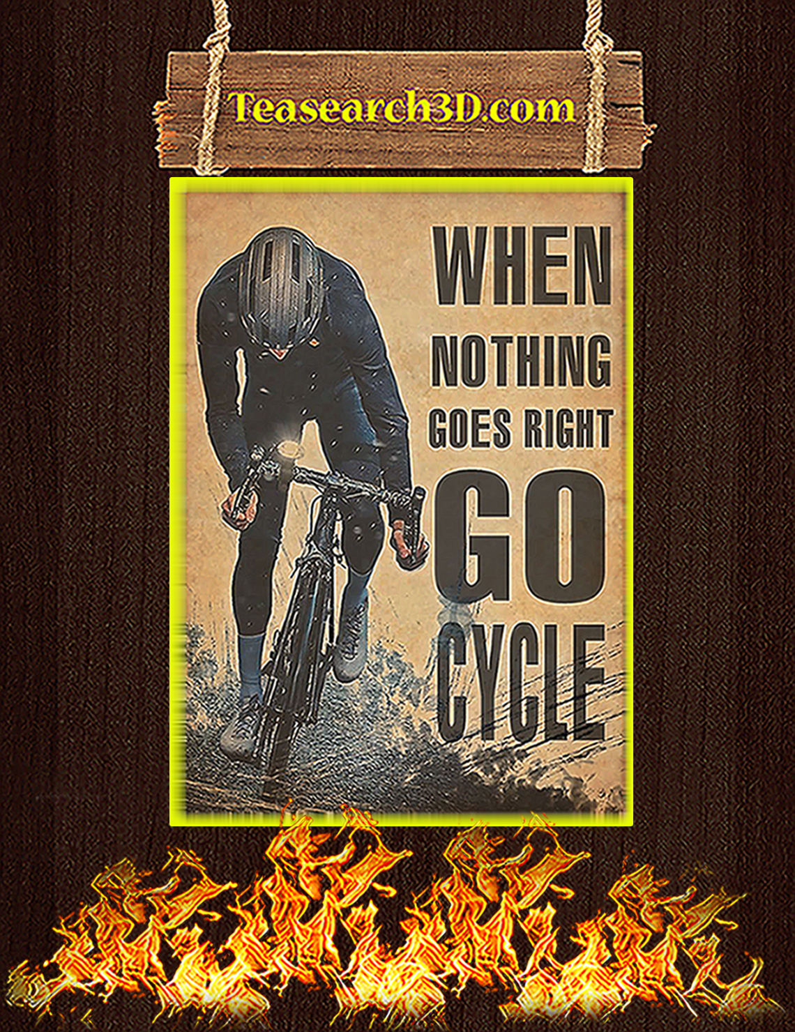 When nothing goes right go cycle poster A3