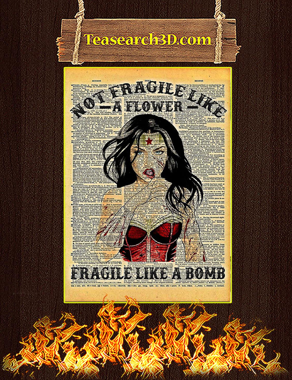 Wonder woman not fragile like a flower fragile like a bomb poster A3