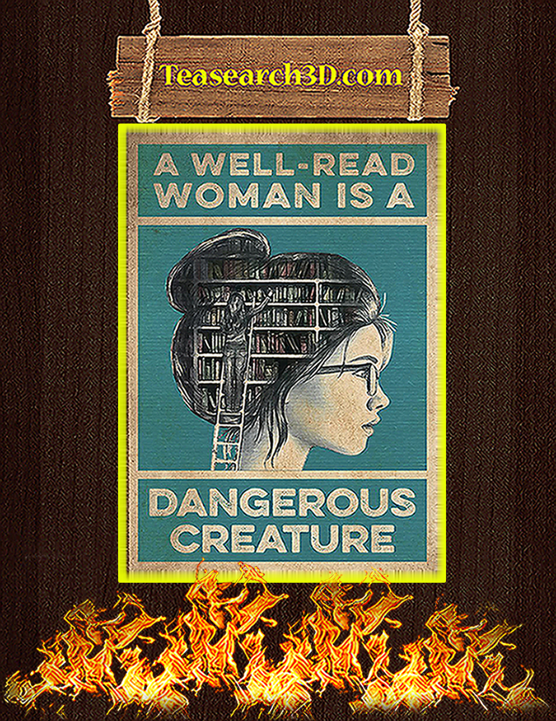 A well read woman is a dangerous creature poster A2