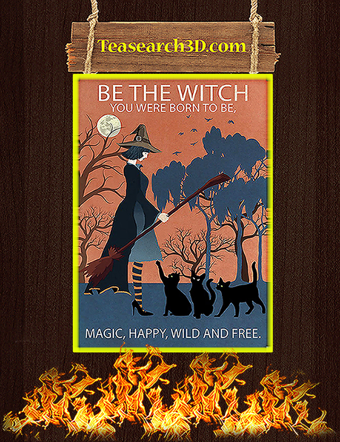Be the witch you were born to be magic happy wild and free poster A2