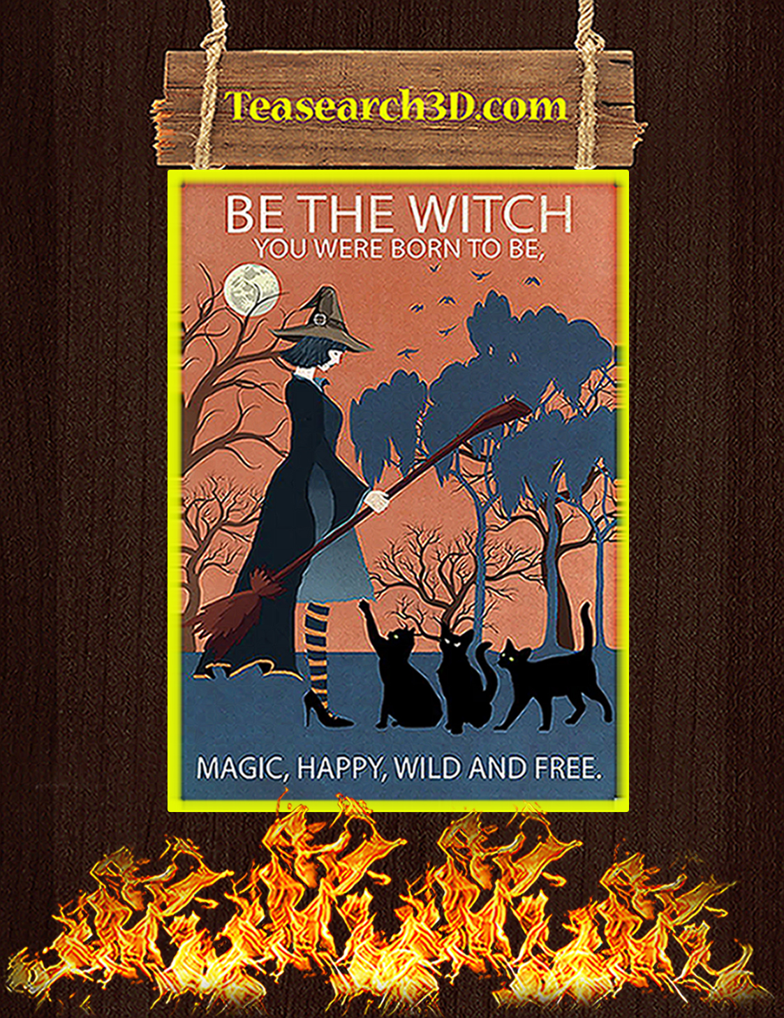 Be the witch you were born to be magic happy wild and free poster A3