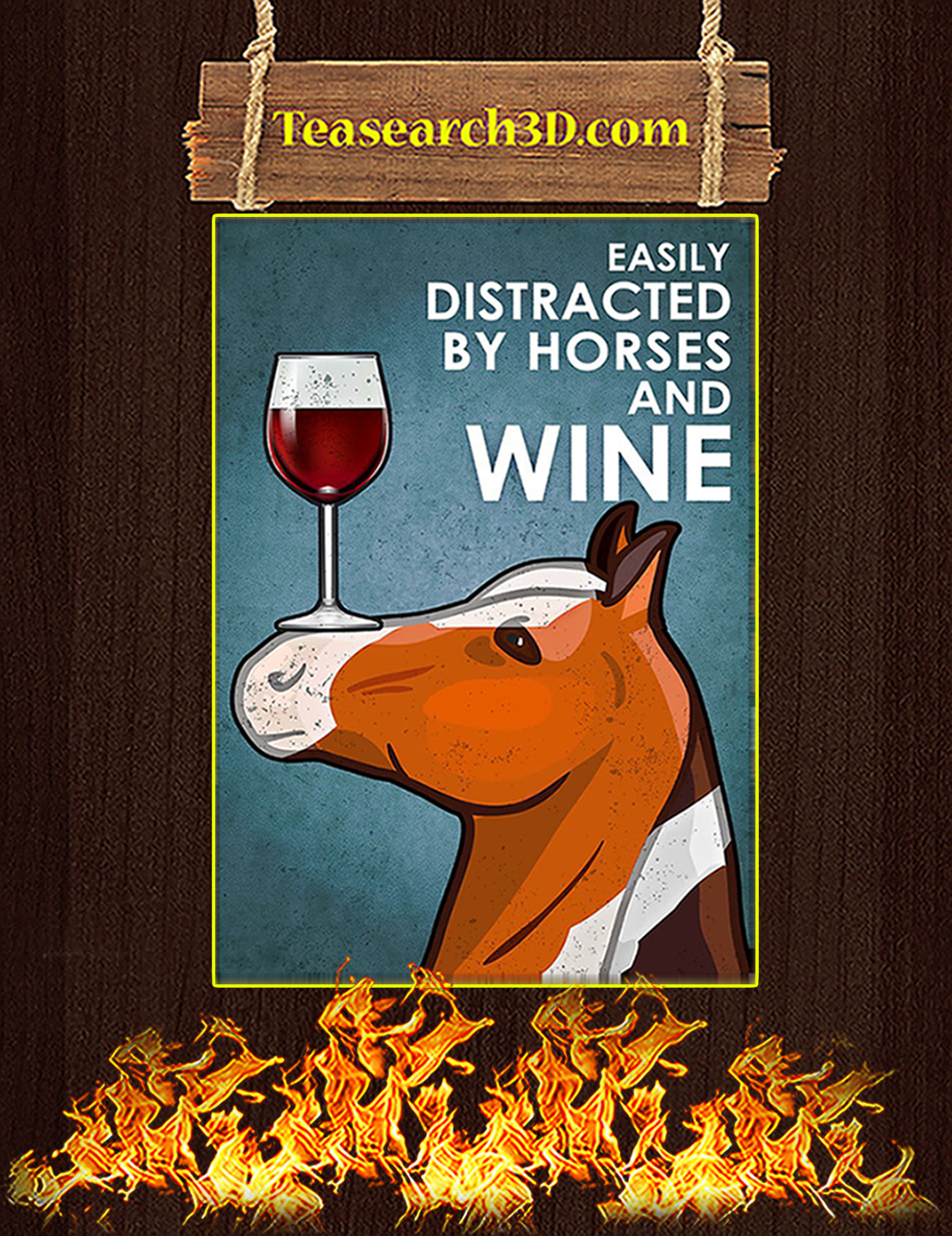Easily distracted by horses and wine poster A3