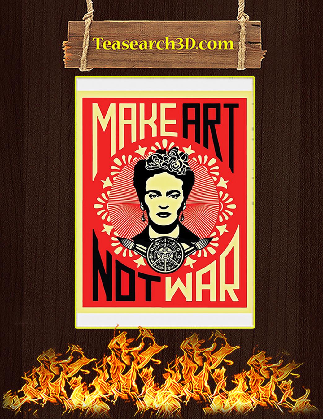 Frida kahlo make art not war poster A1