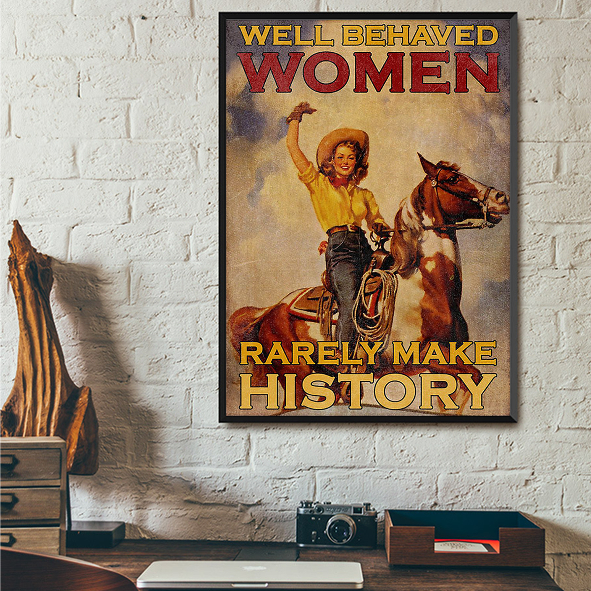 Horse women well behave women rarely make history poster A1