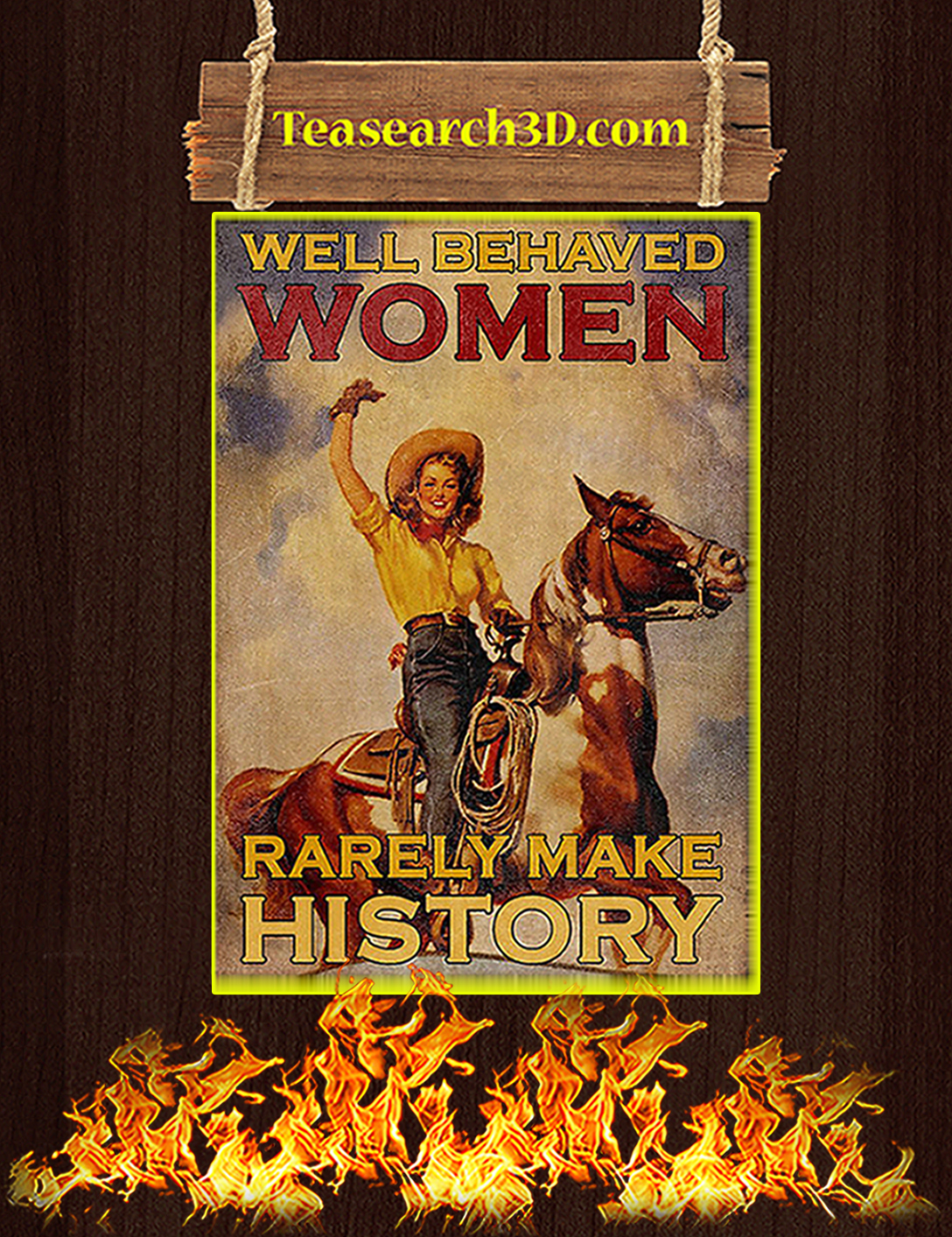 Horse women well behave women rarely make history poster A2