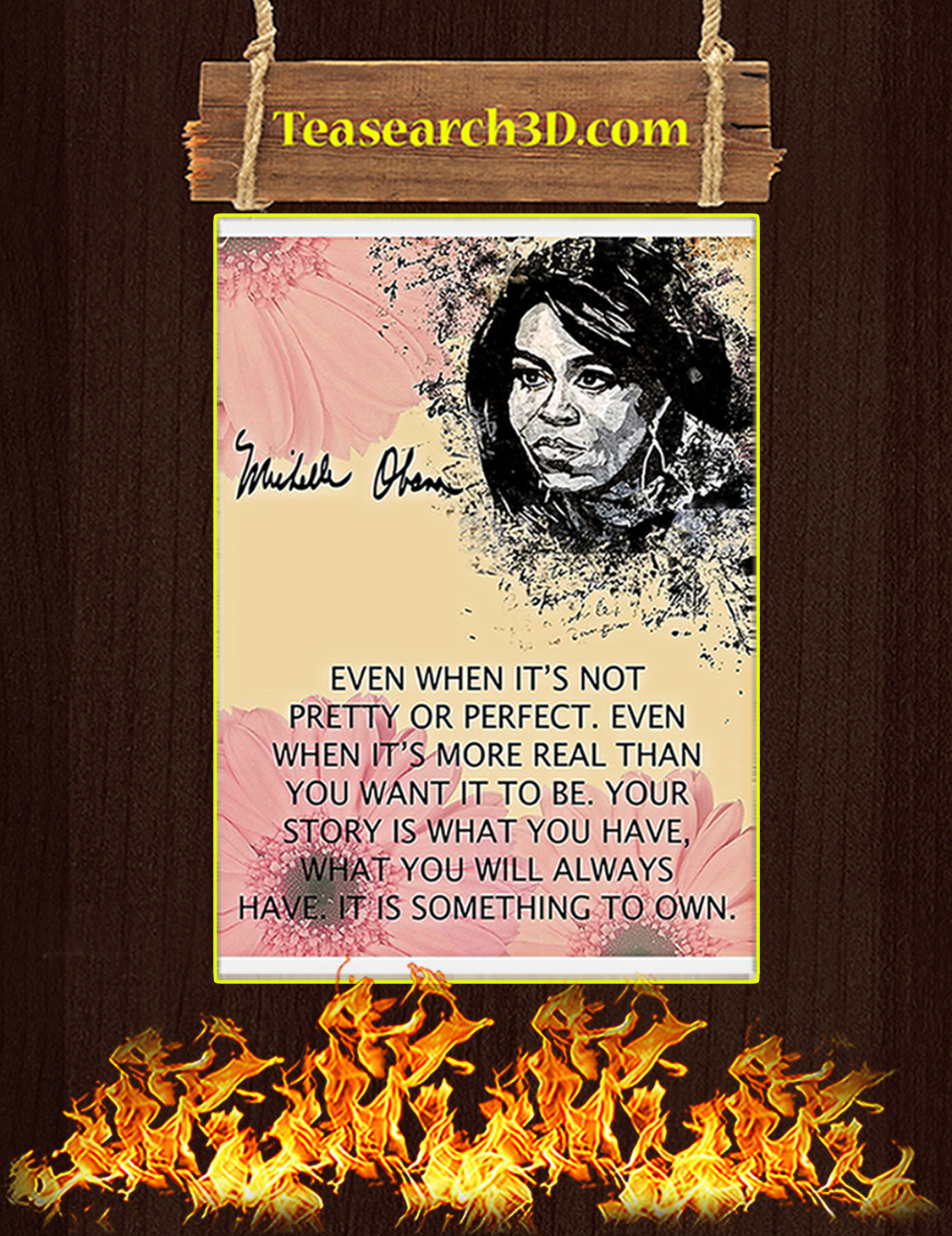 Michelle obama even when it's not pretty or perfect poster A3
