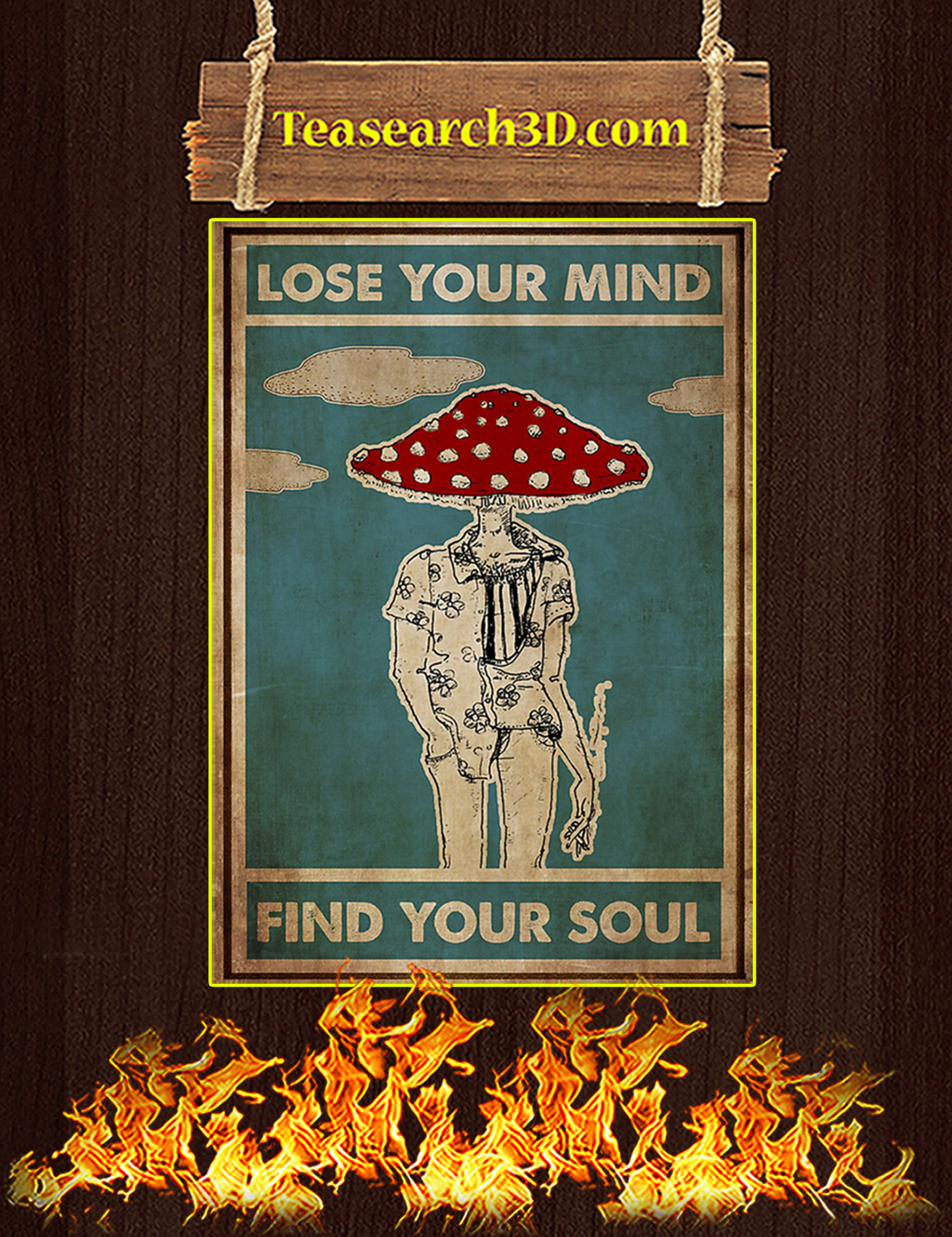 Mushroom man lose your mind find your soul poster A3