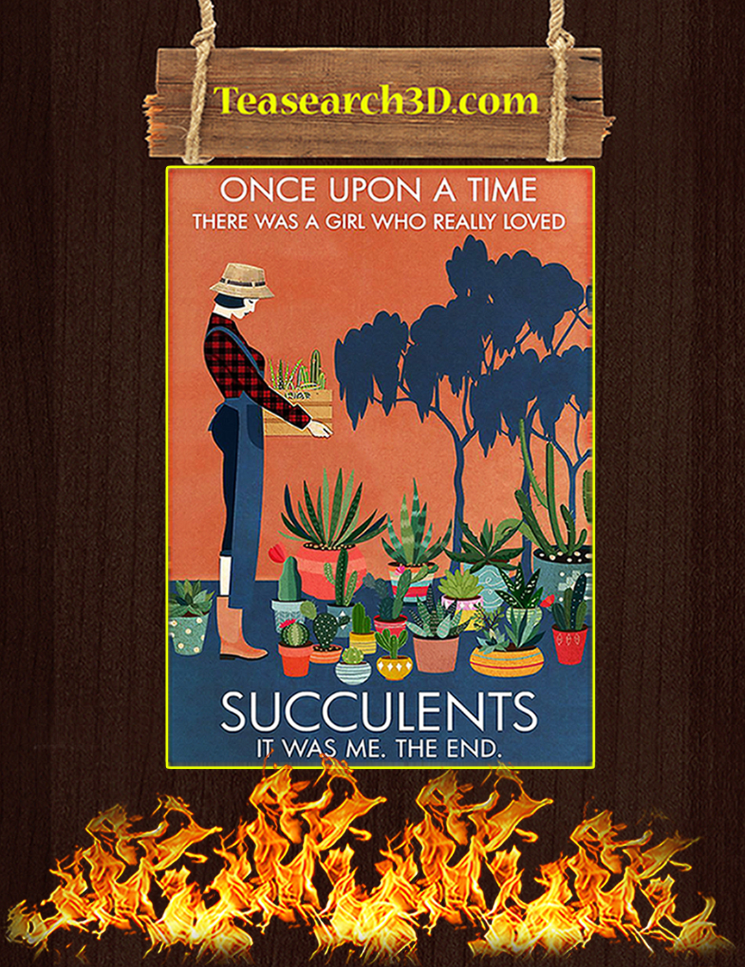 Once upon a time there was a girl loved succulents poster A2