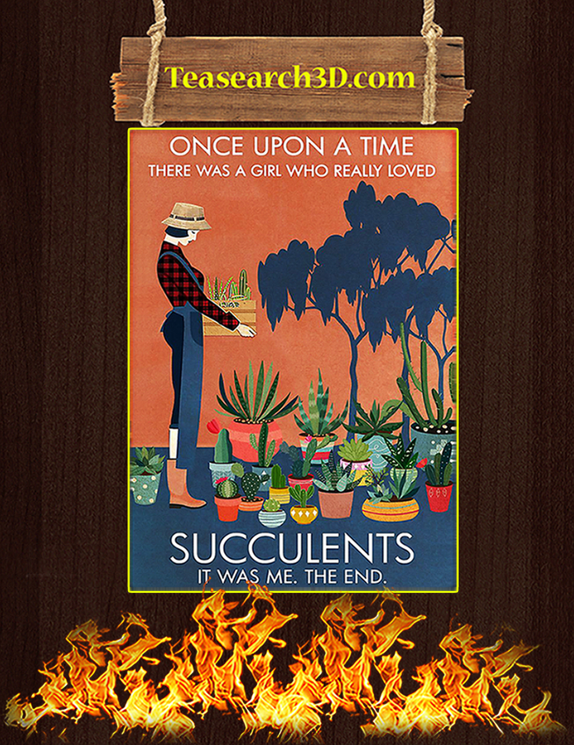 Once upon a time there was a girl loved succulents poster A3