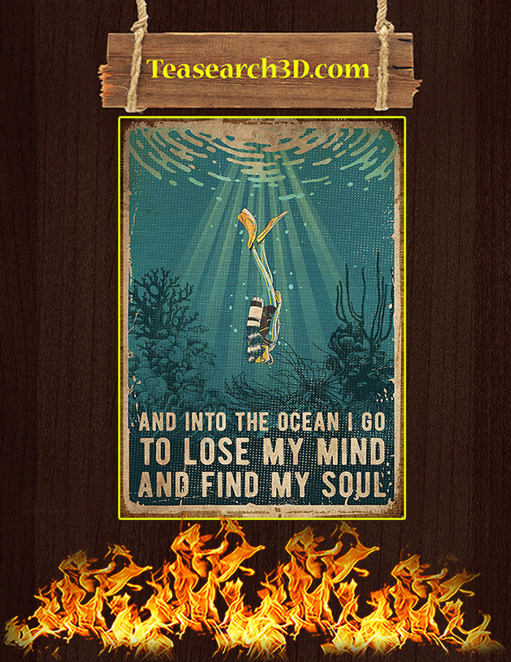 SCUBA AND INTO THE OCEAN I GO TO LOSE MY MIND AND FIND MY SOUL POSTER A1