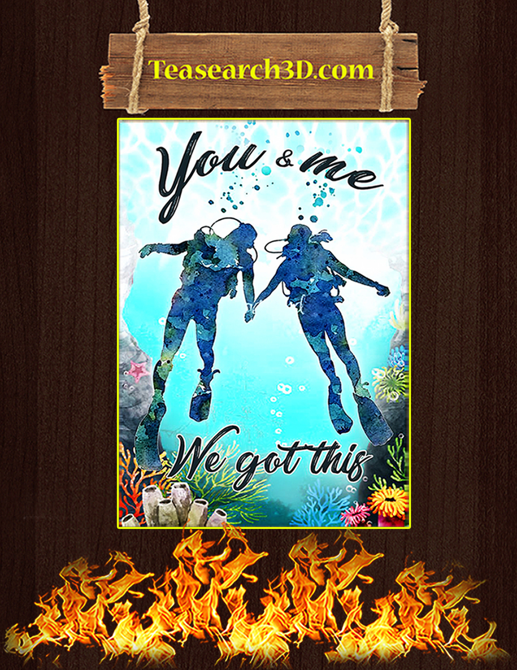 Scuba diving you and me we got this poster A1