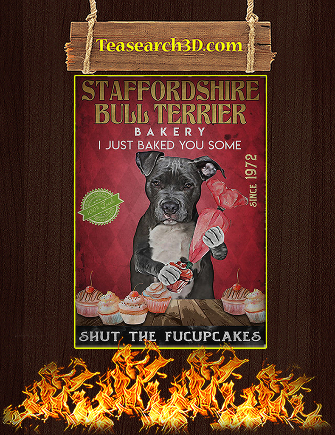 Staffordshire bull terrier fucupcakes bakery I just baked you some poster A2