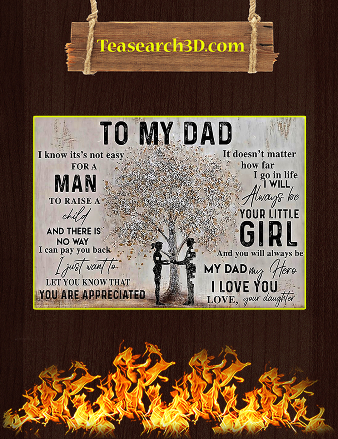 To my dad I know it's not easy for a man your daughter poster A2