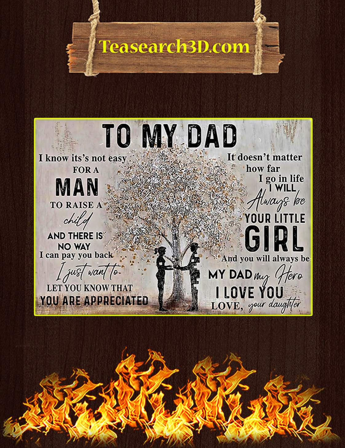 To my dad I know it's not easy for a man your daughter poster A3