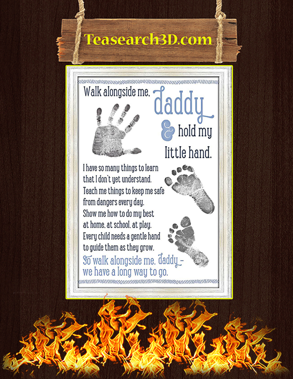 Walk alongside me daddy hold my little hand poster A3