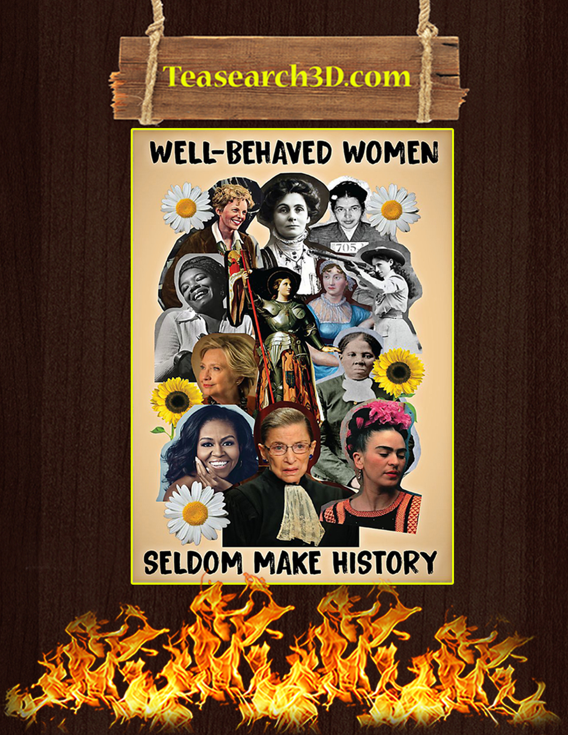 Well behaved women seldom make history poster A3
