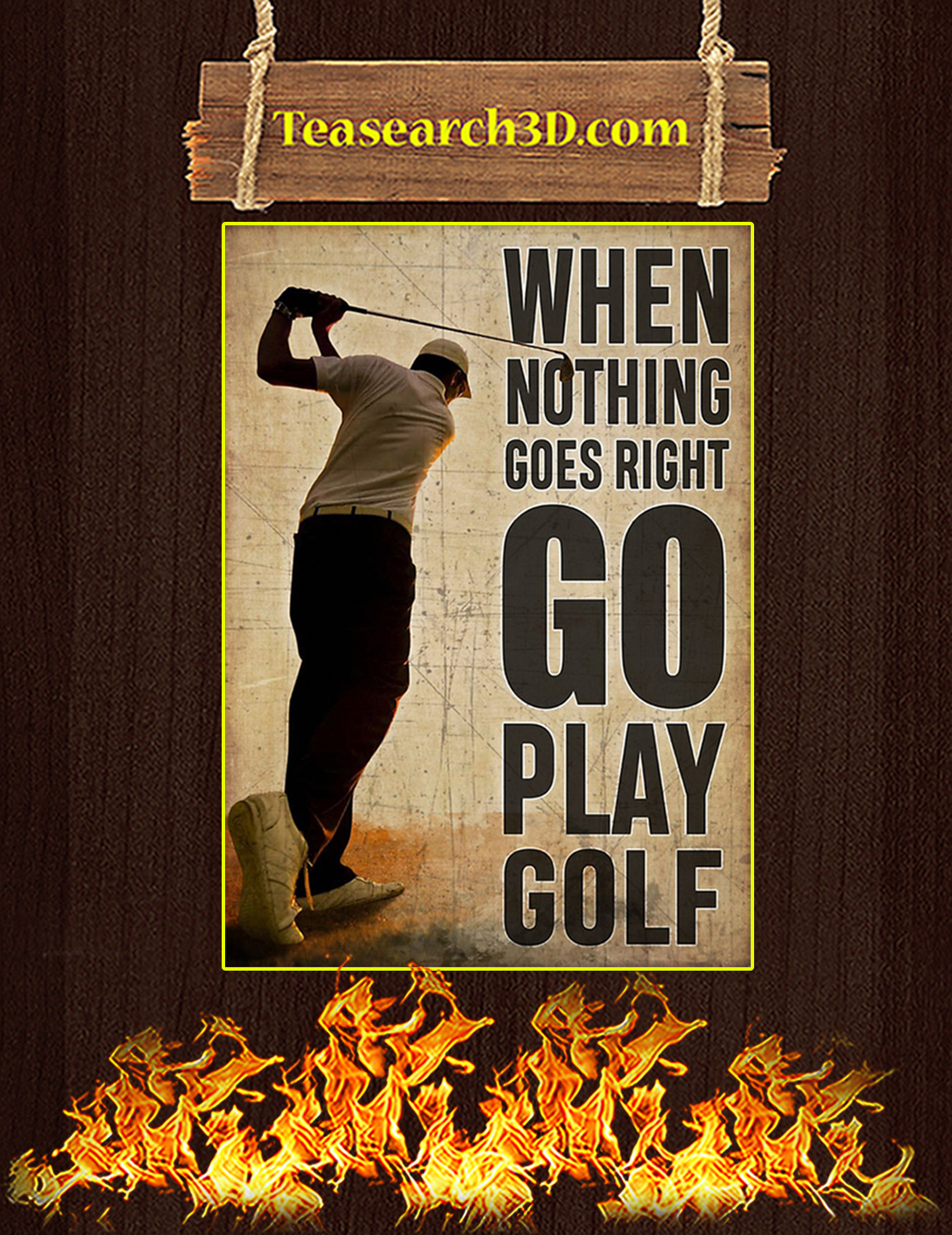 When nothing goes right go play golf poster A3