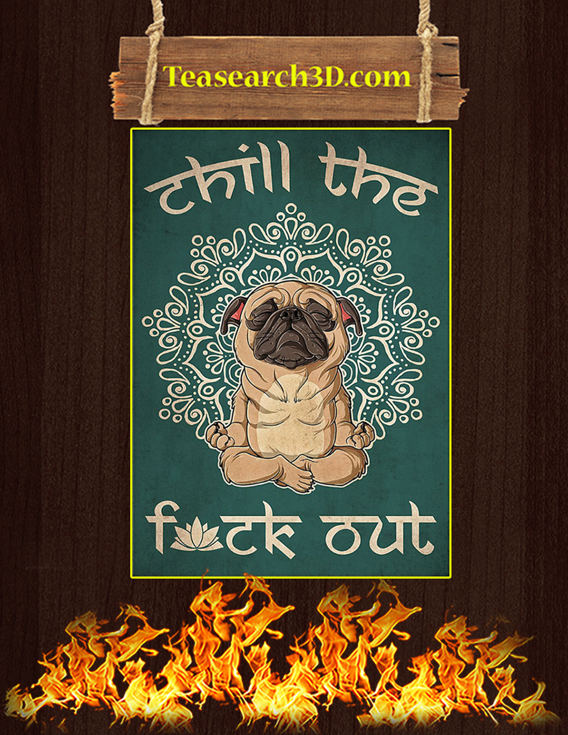 Yoga pug dog chill the fuck out poster A3