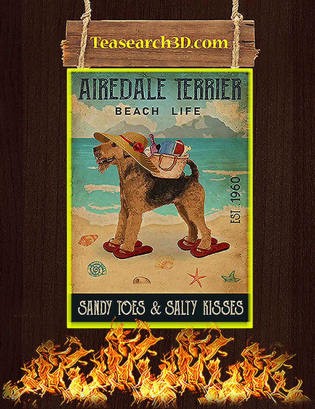 Airedale terrier beach life sandy toes and salty kisses poster A2