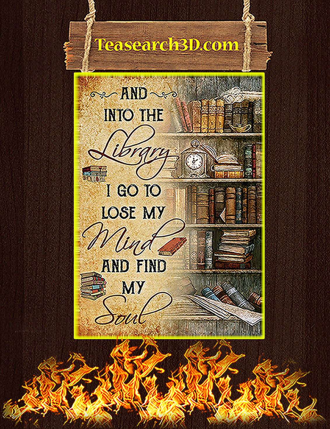 And into the library I go to lose my mind and find my soul poster A3